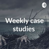 Weekly case studies
