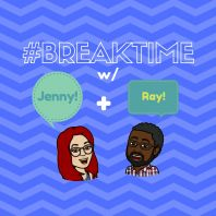 #BreakTime Podcast w/ Jenny + Ray