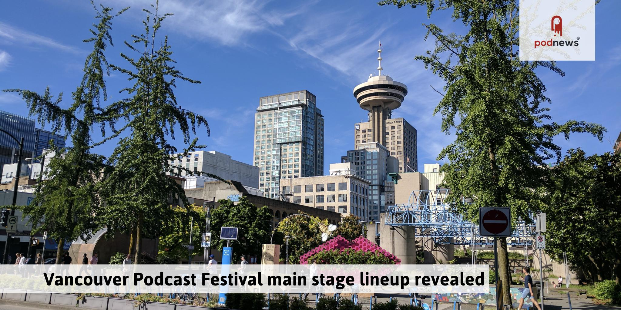 Second Annual Vancouver Podcast Festival Mainstage Lineup Revealed