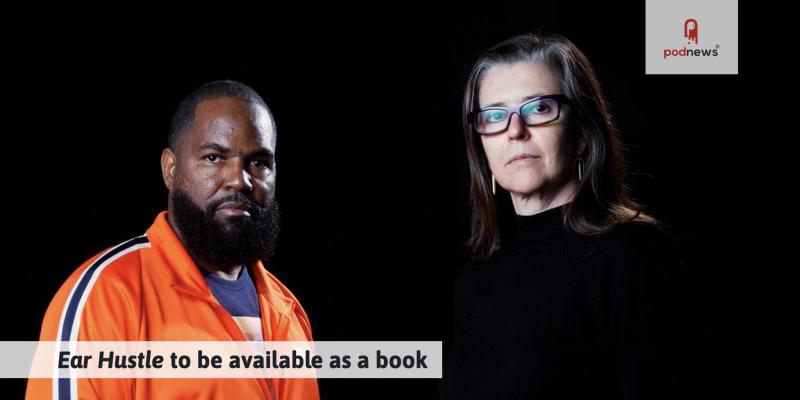 Ear Hustle to be available as a book