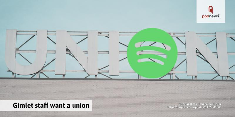 Gimlet staff want a union; Spotify files complaint against Apple