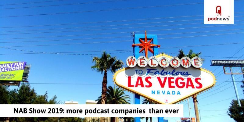 NAB Show 2019: more podcast companies than ever