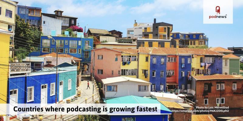 Countries where podcasting is growing fastest