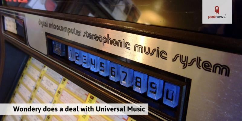 Wondery does a deal with Universal Music