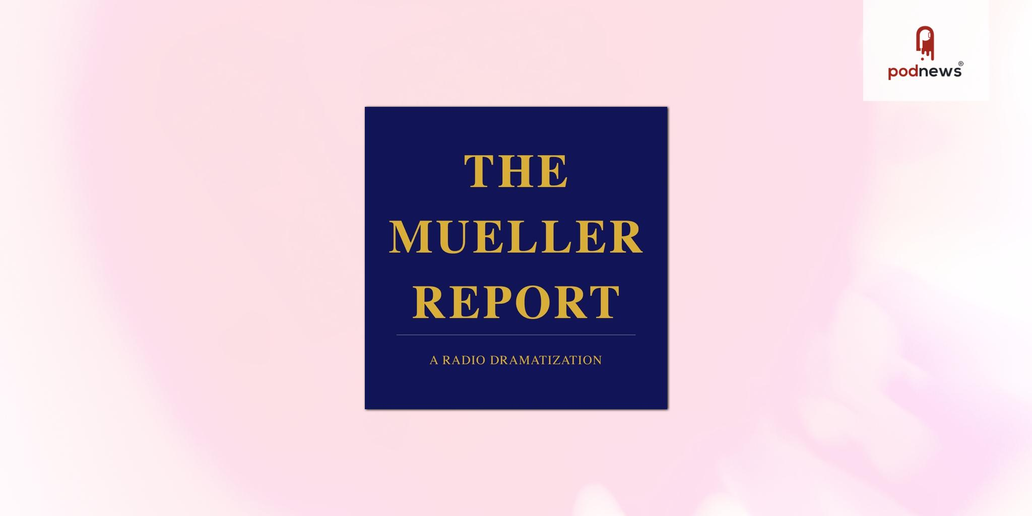 The Mueller Report: A Radio Dramatization