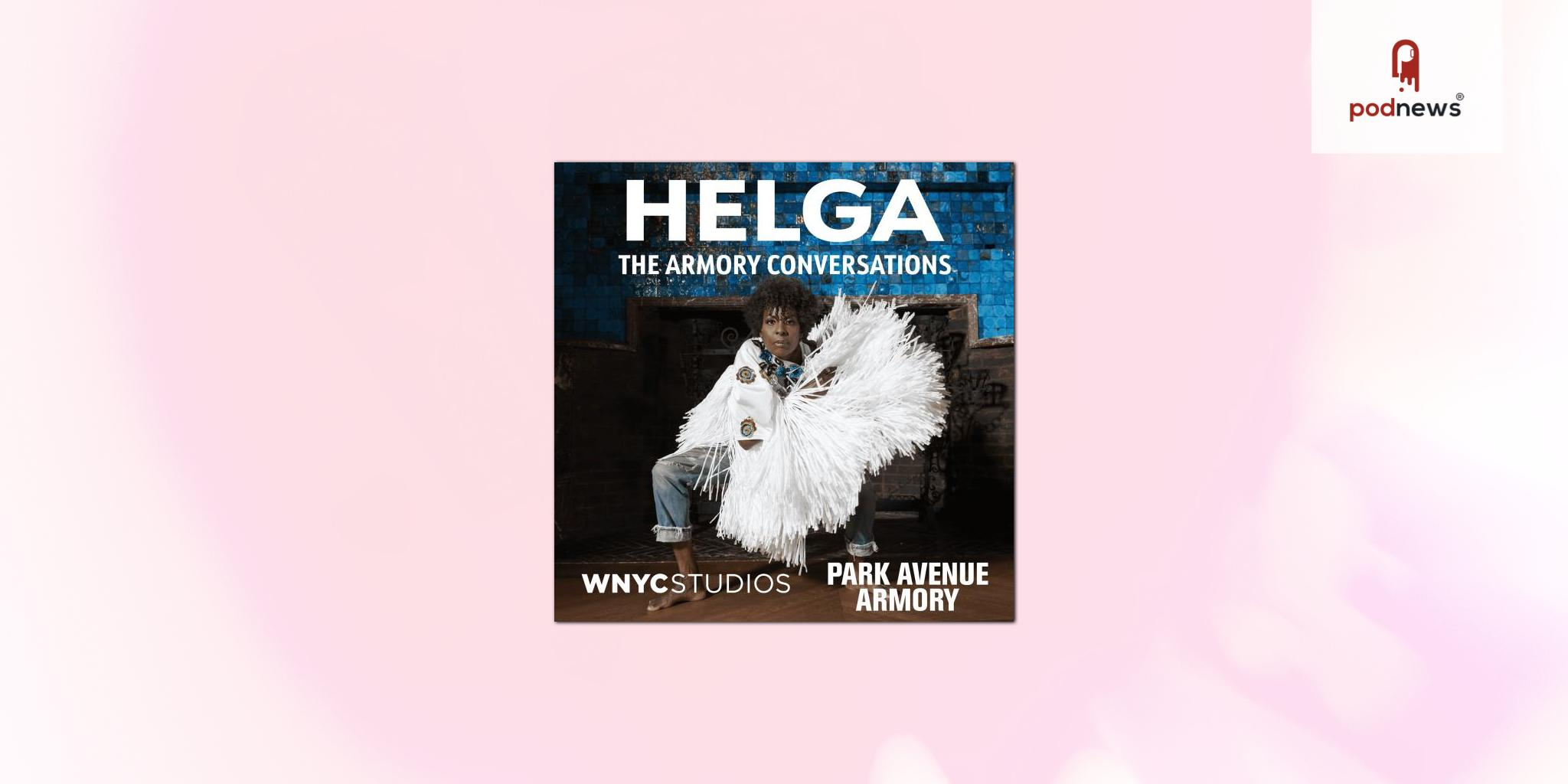 Park Avenue Armory and WQXR and WNYC Studios announce co-production - HELGA: The Armory Conversations