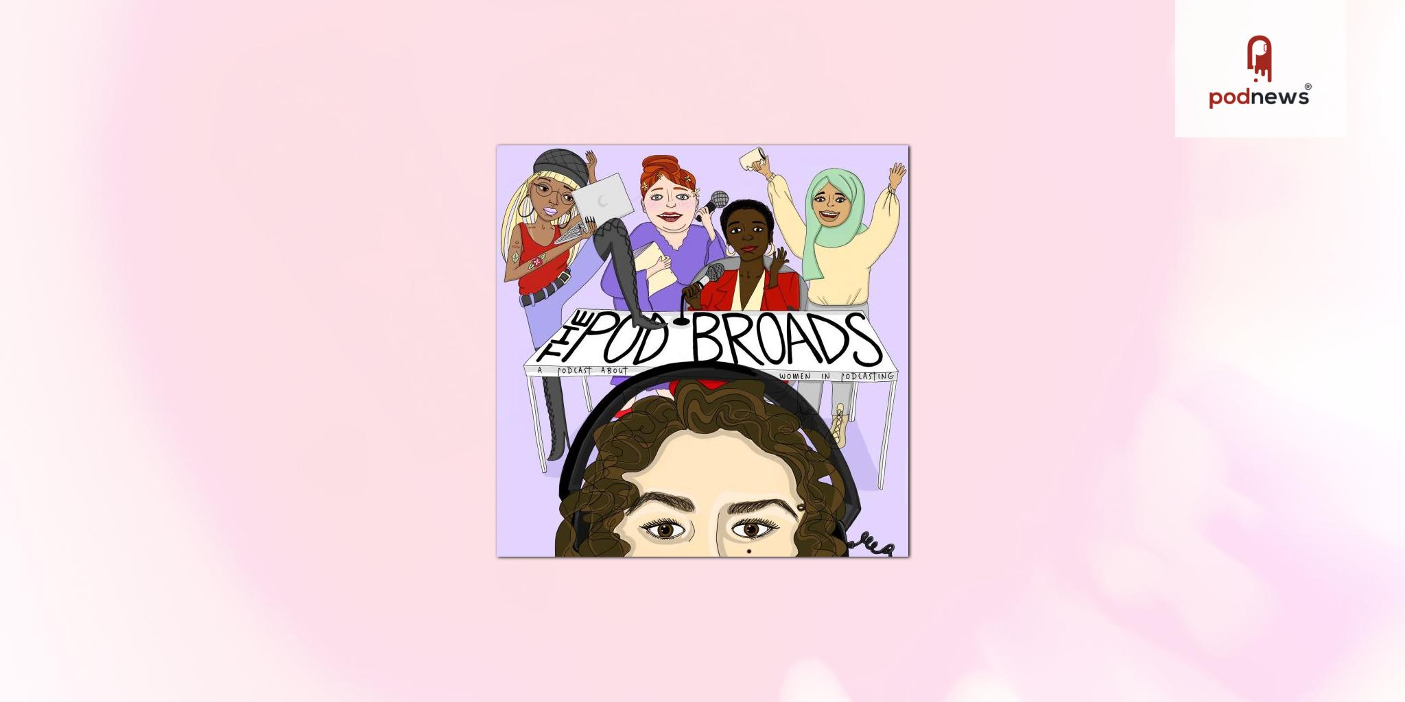The Pod Broads launches second season with notable women podcasters