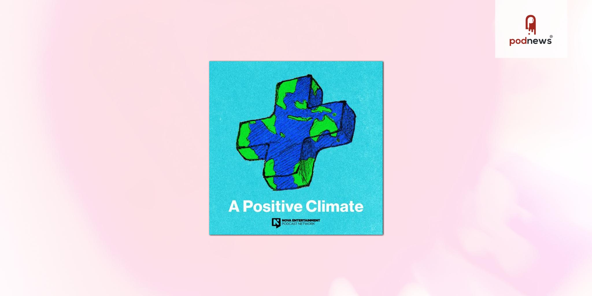 A Positive Climate podcast flips the script on climate change