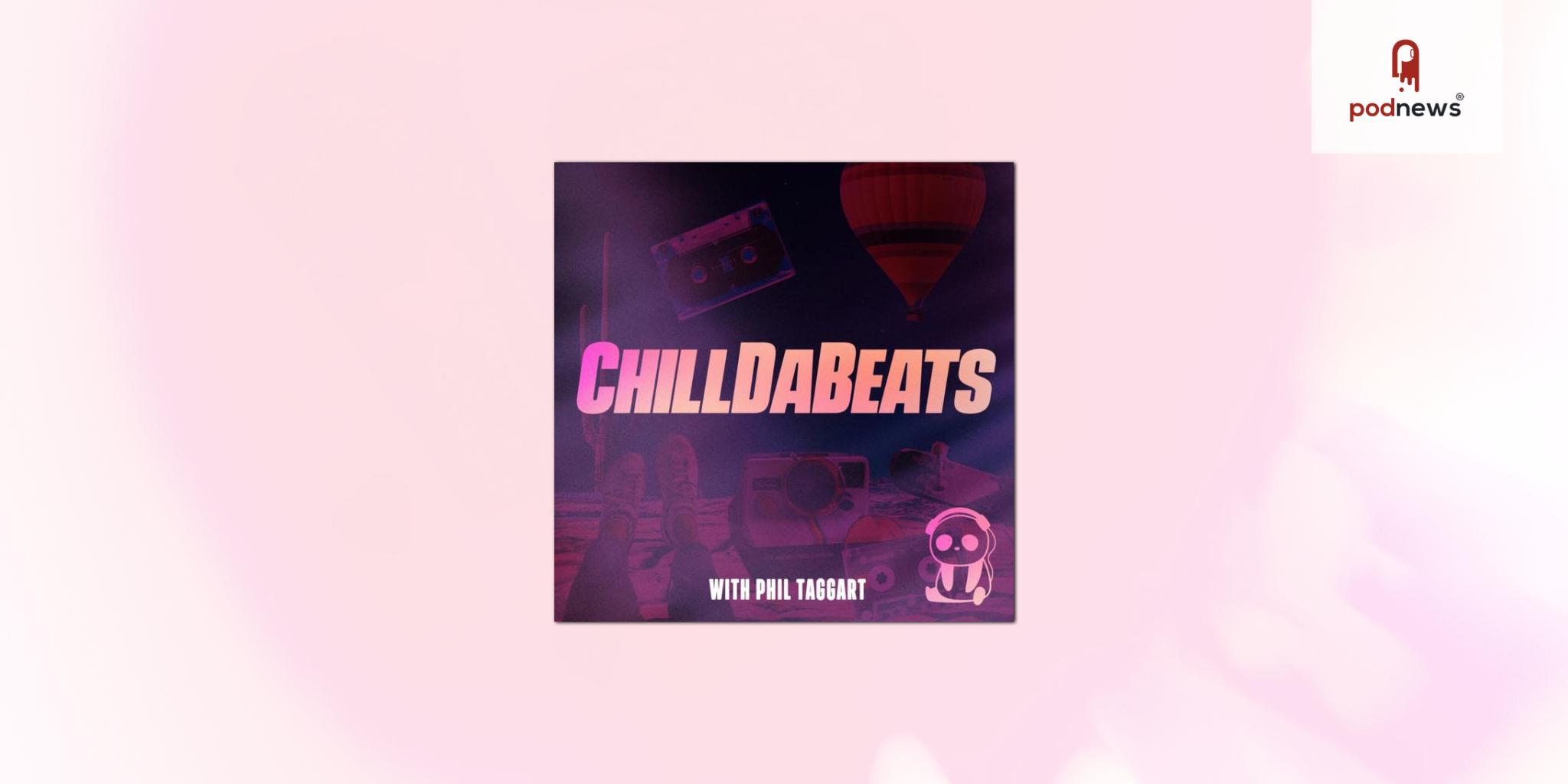 Former Radio 1 DJ Phil Taggart launches ChillDaBeats
