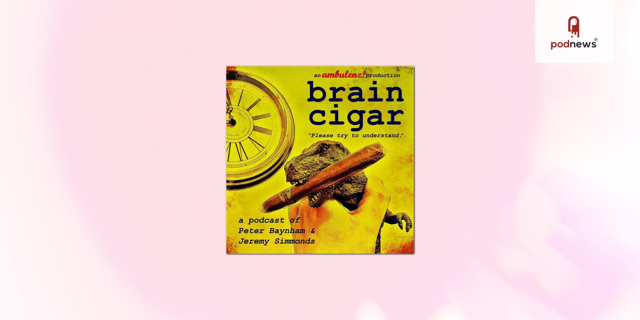 Peter Baynham and Jeremy Simmonds announce new six-part podcast series: Brain Cigar