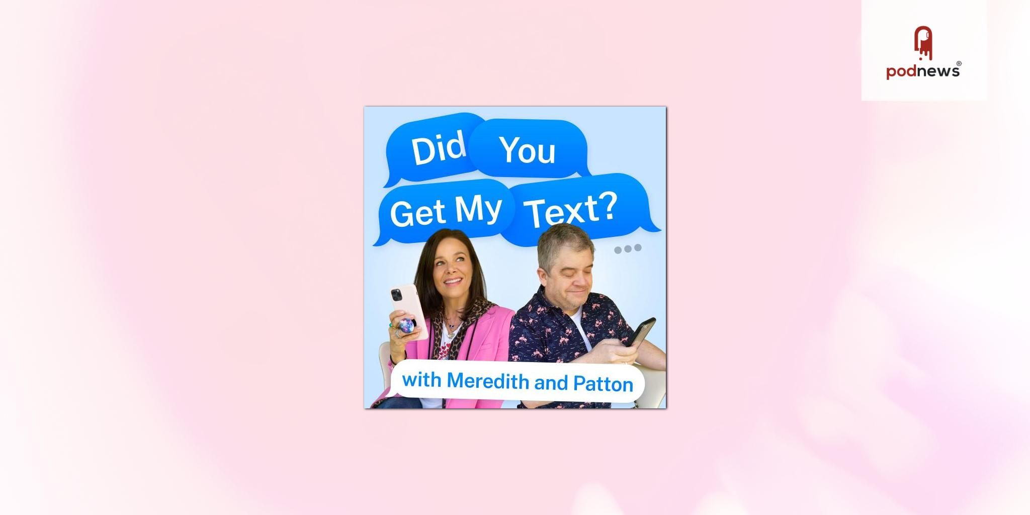 Patton Oswalt and Meredith Salenger bring you into their text messages with Did You Get My Text?