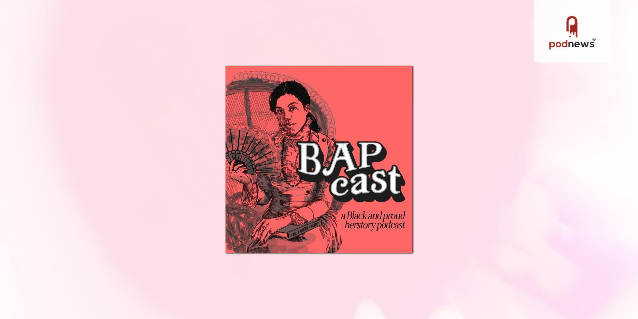 Black Herstory Podcast BAPcast Launching Juneteenth
