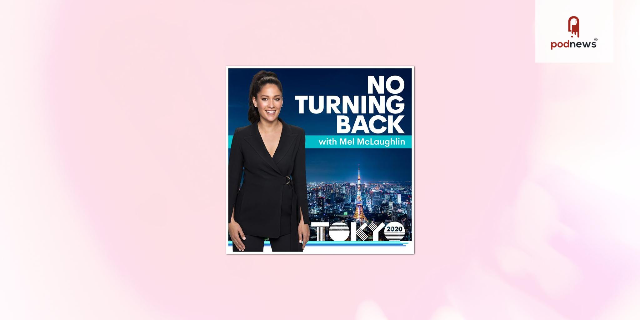 Seven launches Olympic and Paralympic Games podcast with Mel McLaughlin No Turning Back: Tokyo 2020 – out now