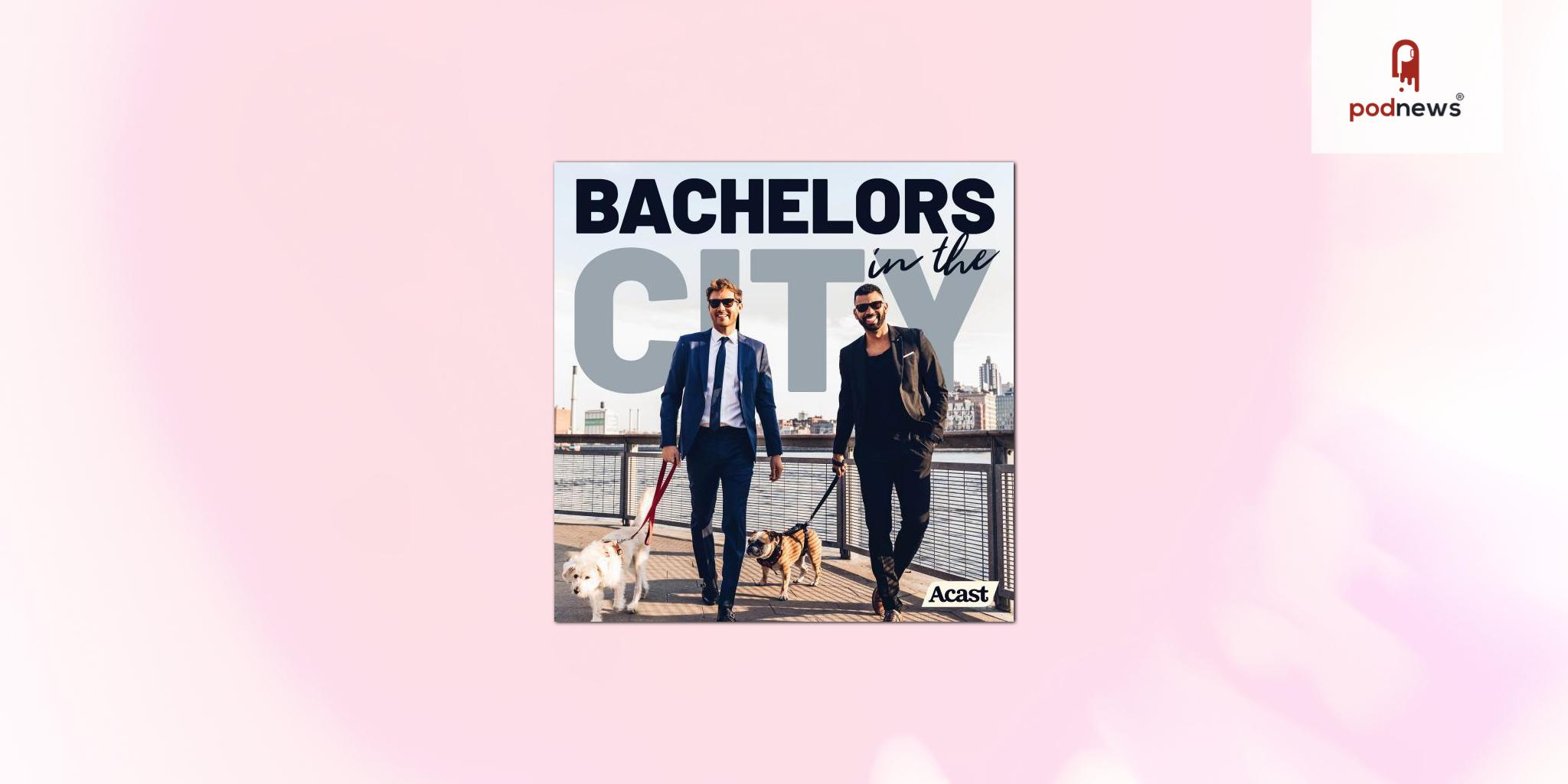 Peter Weber and Dustin Kendrick's Bachelors in the City podcast adopts Acast+