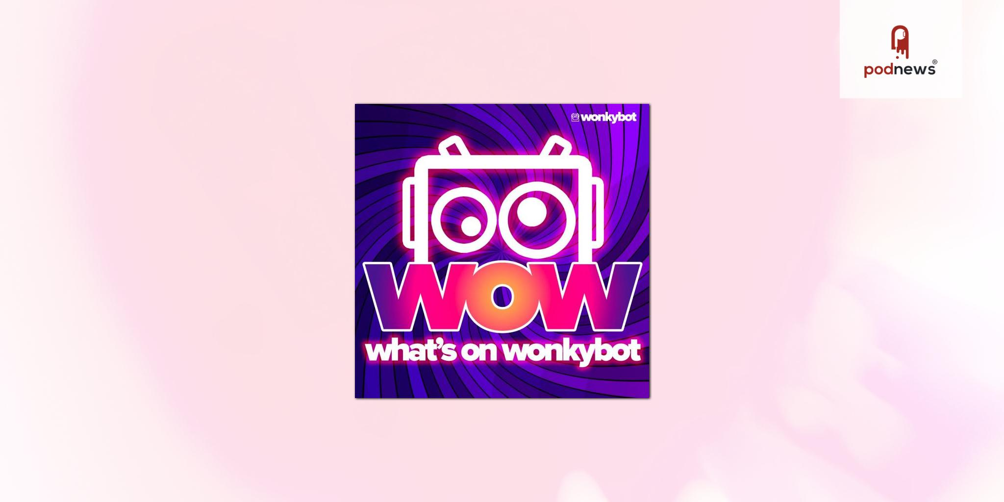 Wonkybot Launches Sonic Promo Feed 'WOW' To Promote Its Upcoming Shows And Premieres