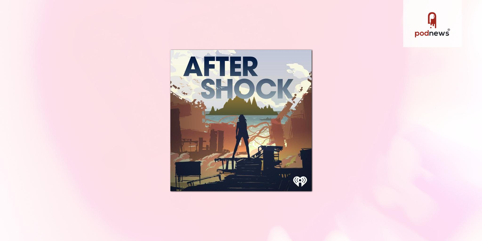 iHeartMedia announces original scripted podcast Aftershock