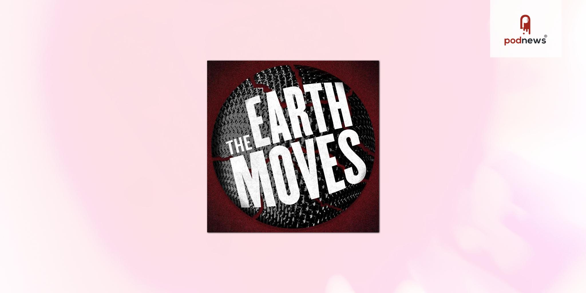 Gideon Media to present The Earth Moves