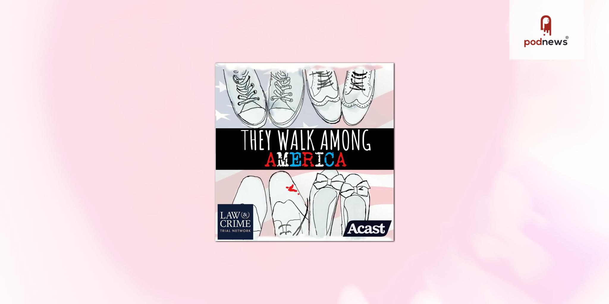 Award-winning true-crime podcast They Walk Among Us renews agreement with Acast and launches spin-off series