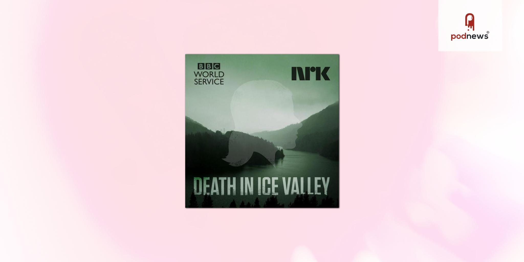 Death in Ice Valley – New episode with listener-led investigation