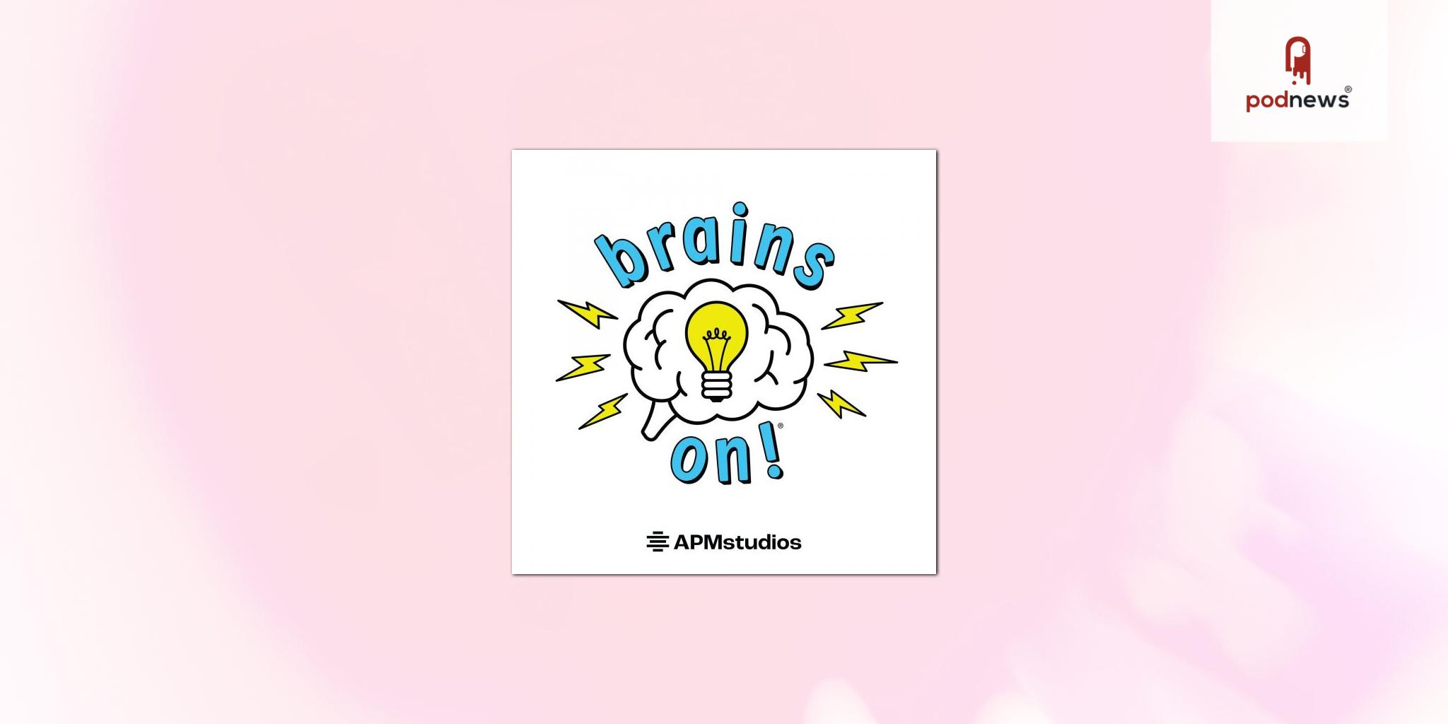 APM partners with Listenwise to bring award-winning science podcast Brains On! into classrooms