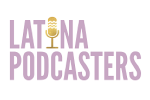 Latina Podcasters Network