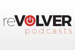 Revolver Podcasts