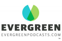 Evergreen Podcasts