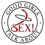 Good Girls Talk About Sex