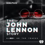 Blood on the Tracks: The John Lennon Story