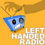 Left Handed Radio | A Sketch Comedy Podcast