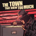 The Town That Knew Too Much