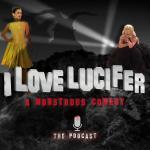 I Love Lucifer The Podcast