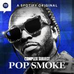 Complex Subject: Pop Smoke