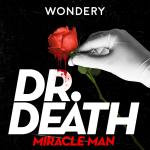 Dr. Death Season 3: Miracle Man