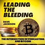 Leading the Bleeding: The Intersection of Podcasting and Bitcoin