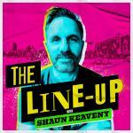 The Line-Up with Shaun Keaveny