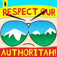 Respect Our Authoritah! – A SOUTH PARK Podcast by Wisecrack