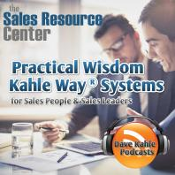 Practical Wisdom from Kahle Way Sales Systems