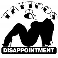 Tattoos and Disappointment