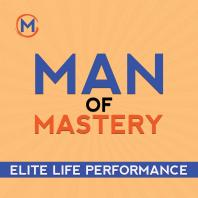 Man of Mastery Podcast