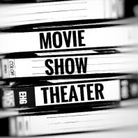 Movie Show Theater: The Podcast