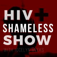 HIV+ and Shameless Show