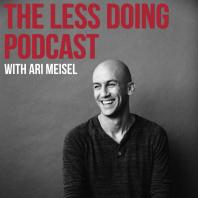 The Less Doing Podcast