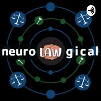 Neurolawgical: A True Crime Podcast To Be Psyched About