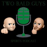 Two Bald Guys Sports Podcast