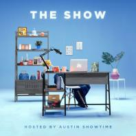 The Show Hosted By Austin Showtime