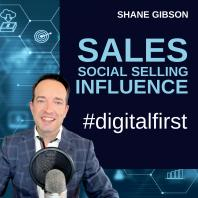 Shane Gibson's Podcast – Social Selling – B2B Sales and Influence