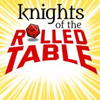 Knights of the Rolled Table | a Dungeons & Dragons podcast