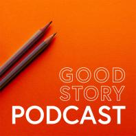 The Good Story Podcast