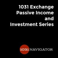 1031 Exchange Passive Income and NNN Investment Series by 1031 Navigator